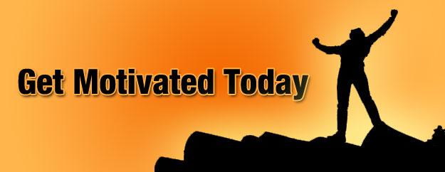 get motivated Get Motivated