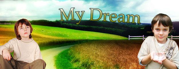 my dream My Dream